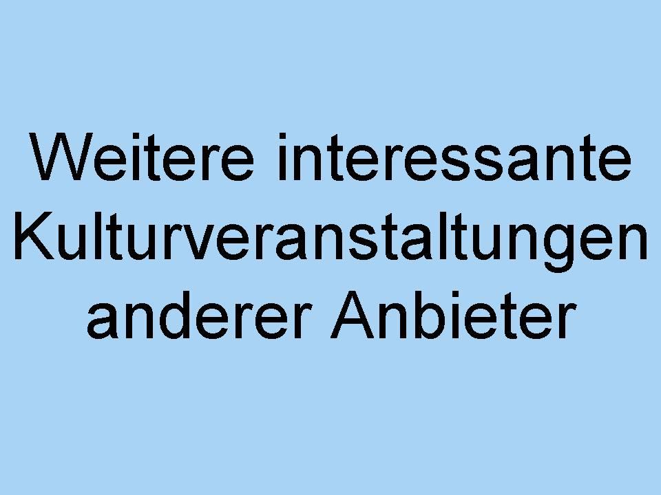 Veranstaltungen, die für die Mitglieder der Evangelischen Kulturvereinigung Oberhausen e.V. von Interesse sein könnten