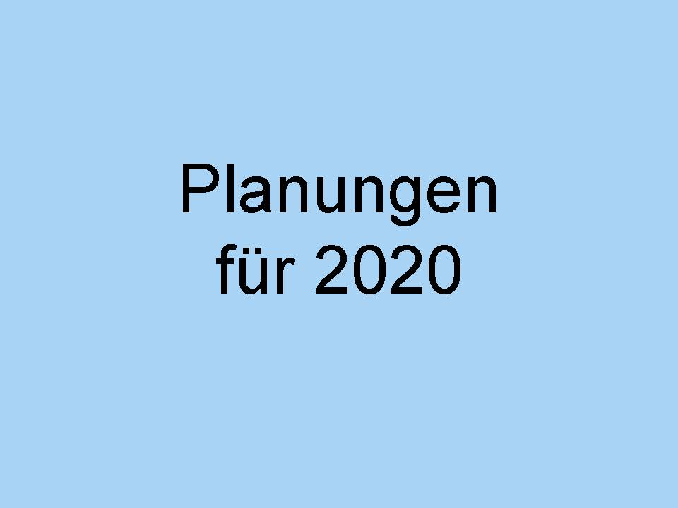 Weitere aktuelle Planungen für 2020